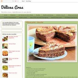 Délices Crus: Gâteau poire - chocolat