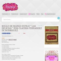 """ROLLO DE MANGO estilo """" Las Delicias """" Por Claudia Fernandez de Rodriguez"""
