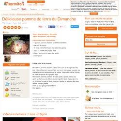 Délicieuse pomme de terre du Dimanche : Recette de Délicieuse pomme de terre du Dimanche