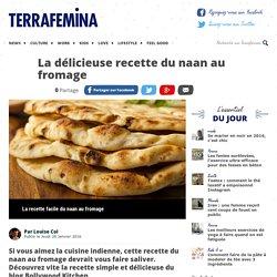 La délicieuse recette du naan au fromage