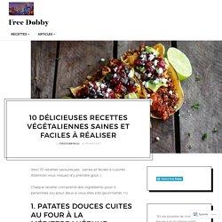 10 délicieuses recettes végétaliennes saines et faciles à réaliser – Free Dobby
