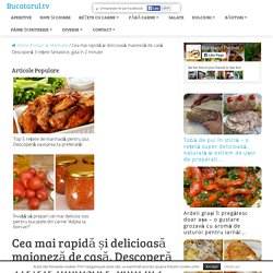 Cea mai rapidă și delicioasă maioneză de casă. Descoperă 3 rețete fantastice, gata în 2 minute! - Bucatarul.tv
