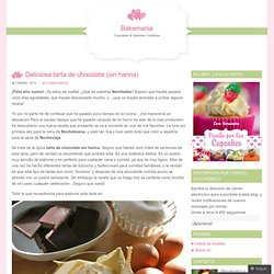 Deliciosa tarta de chocolate (sin harina) – Bakemania
