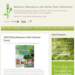 100 Trillion Reasons to Eat Cultured Foods - Delicious Alternatives