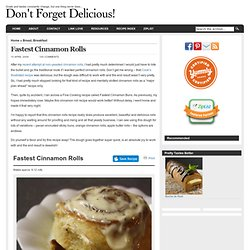 Don't Forget Delicious! » Blog Archive » Fastest Cinnamon Rolls