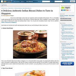 6 Delicious Authentic Indian Biryani Dishes to Taste in Singapore by James Spencer