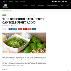 This Delicious Basil Pesto Can Help Fight Aging