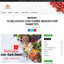 10 DELICIOUS LOW-CARB SNACKS FOR DIABETES