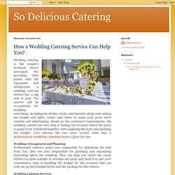 So Delicious Catering: How a Wedding Catering Service Can Help You?