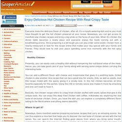Enjoy Delicious Hot Chicken Recipe With Real Crispy Taste
