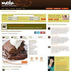 Delicious Chocolate pudding Recipes - MyDish