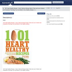 Download 1001 Heart Healthy Recipes Quick Delicious Recipes High In Fiber And Low In Sodium And Cholesterol That Keep You Committed To Your Healthy Lifestyle Torrent