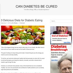 3 Delicious Diets for Diabetic Eating