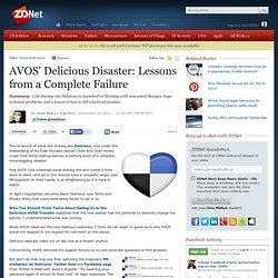AVOS' Delicious Disaster: Lessons from a Complete Failure