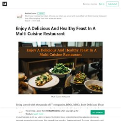 Awesome! Delicious And Healthy Foods In Multi Cuisine Restauants