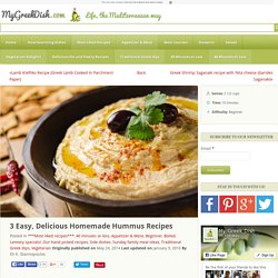 3 Easy, Delicious Homemade Hummus Recipes