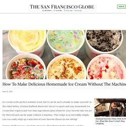 How To Make Delicious Homemade Ice Cream Without The Machine