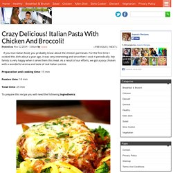 Crazy Delicious! Italian Pasta With Chicken And Broccoli! - Joana\'s Recipes