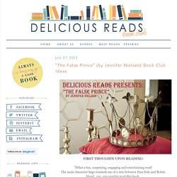 "Delicious Reads: ""The False Prince"" {by Jennifer Nielsen} Book Club Ideas"