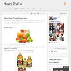 8 Delicious Fresh Fruit Juices