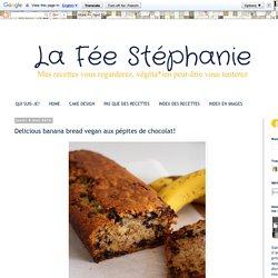 La Fée Stéphanie: Delicious banana bread vegan aux pépites de chocolat!
