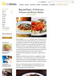 Beyond Pasta: 10 Delicious Polenta and Risotto Dishes Recipe Roundup