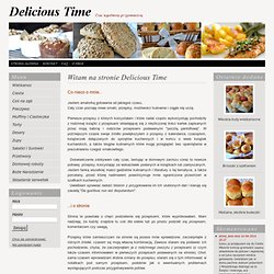 Delicious Time - przepisy kulinarne