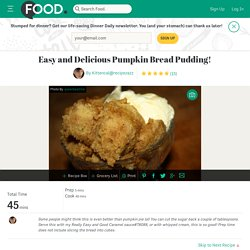 Easy And Delicious Pumpkin Bread Pudding! Recipe