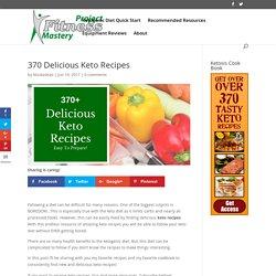370 Delicious Keto Recipes - Project Fitness Mastery