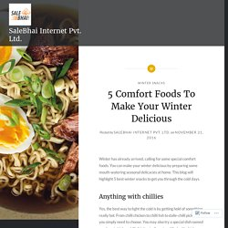 5 Comfort Foods To Make Your Winter Delicious – SaleBhai Internet Pvt. Ltd.