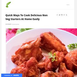 Quick Ways To Cook Delicious Non Veg Starters At Home Easily - INDIRECIPES