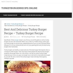 Best And Delicious Turkey Burger Recipe – Turkey Burger Recipe