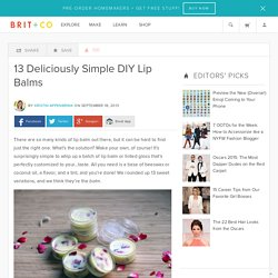 13 Deliciously Simple DIY Lip Balms