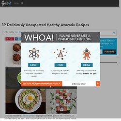 39 Deliciously Unexpected Healthy Avocado Recipes
