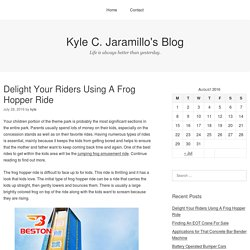 Delight Your Riders Using A Frog Hopper Ride – Kyle C. Jaramillo's Blog