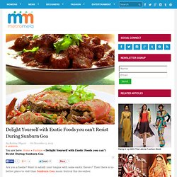 Delight Yourself with Exotic Foods you can't Resist during Sunburn Goa