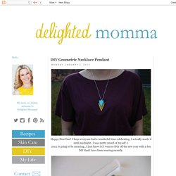 Delighted Momma: DIY Geometric Necklace Pendant