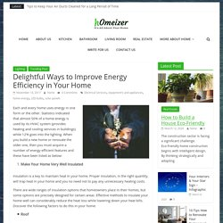 Delightful Ways to Improve Energy Efficiency in Your Home – Homeizer