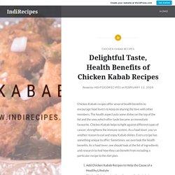 Delightful Taste, Health Benefits of Chicken Kabab Recipes – IndiRecipes