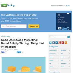 Good UX is Good Marketing: Brand Affinity Through Delightful Interactions