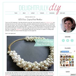 Delightfully DIY: DIY J.Crew-Inspired Pearl Necklace
