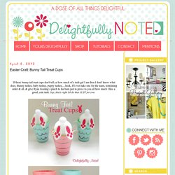 Delightfully Noted: Easter Craft: Bunny Tail Treat Cups
