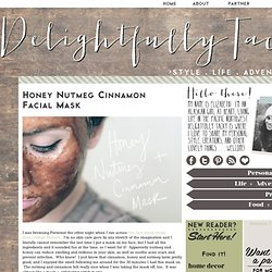 Honey Nutmeg Cinnamon Facial Mask