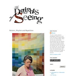 The Delights of Seeing: Pattern, Rhythm and Repetition