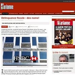 Marianne.net. Délinquance fiscale : des noms!