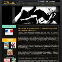 La Brigade de prévention de la délinquance juvénile. gendarmerie spécialisée. - Association Noélanie: aide aux victimes d