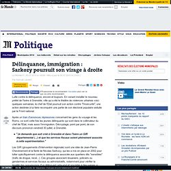 Délinquance, immigration : Sarkozy poursuit son virage à droite
