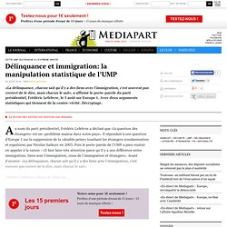 Délinquance et immigration: la manipulation statistique de l'UMP