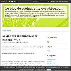 La violence et le délinquance juvénile ( VAl ) - Le blog de profmireille.over-blog.com