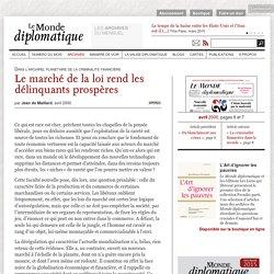 Le marché de la loi rend les délinquants prospères, par Jean de Maillard (Le Monde diplomatique, avril 2000)